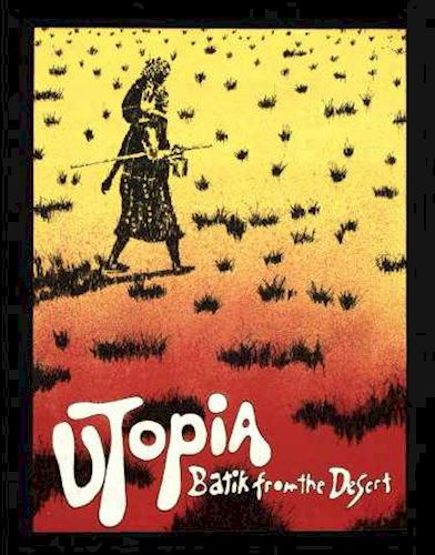 Poster called Utopia promoting an exhibition of batik work at Adelaide Festival Centre Gallery. Source Source Museum Victoria.